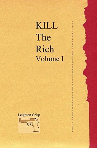 Kill The Rich, Volume I Leighton Crisp