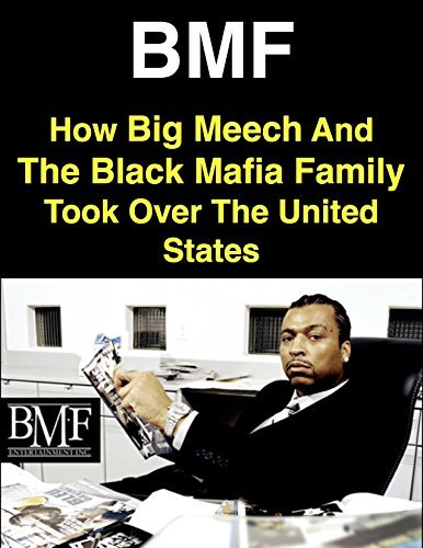BMF: How Big Meech And The Black Mafia Family Took Over The United States  by  Henry Stone