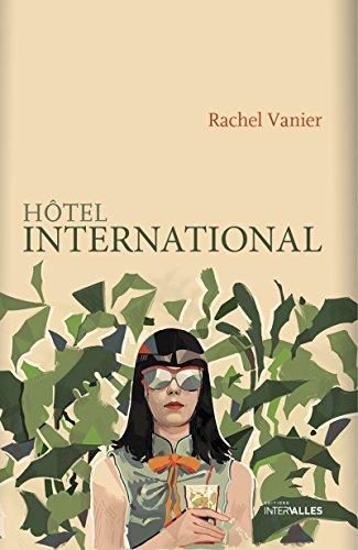 Hôtel international: Roman humoristique Rachel Vanier