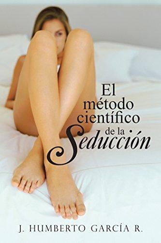 El método científico de la seducción J. Humberto García R.