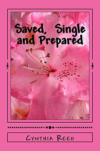Saved, Single and Prepared  by  Cynthia Reed