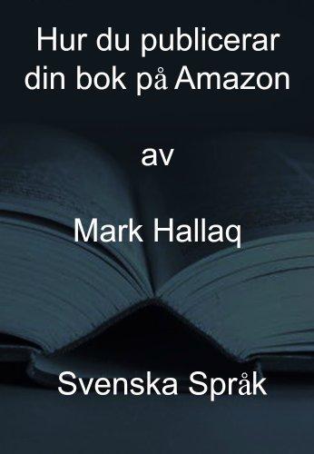 Hur du publicerar din bok på Amazon - Svensk version Mark Hallaq