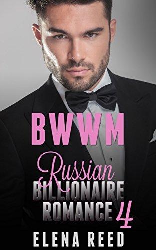 Russian Mafia Romance (BWWM Russian Billionaire Interracial Mafia Short Stories) 4: Her Russian Billlionaire (Russian Mafia Romance BWWM Interracial Short Stories)  by  Elena Reed