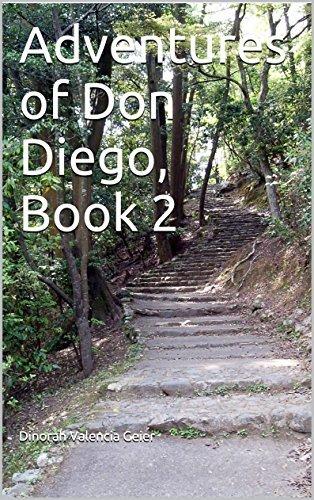 Adventures of Don Diego, Book 2 Dinorah Valencia Geier