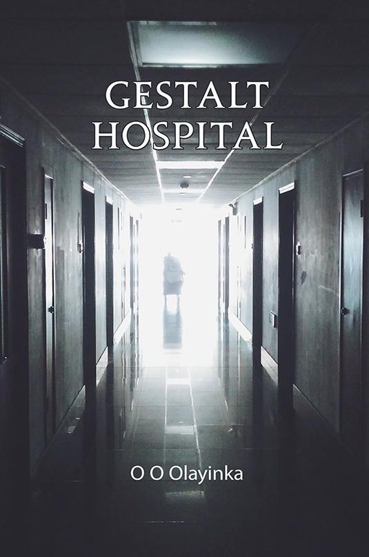 Gestalt Hospital  by  Olufunmi Omopariola Olayinka