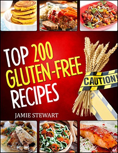 Gluten-Free Cookbook - Top 200 Gluten Free Recipes (Grain Free, Gluten-Free cookbook, Gluten Free for breakfast, lunch, dinner, desserts and snacks, whole food, paleo, vegan, low carb, healthy)  by  Jamie Stewart