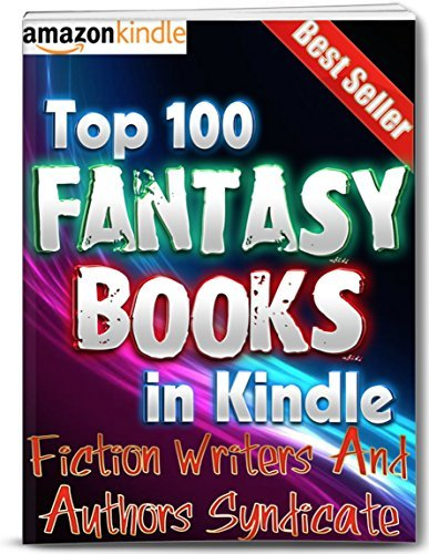 Fantasy: In Kindle - Top 100 Fantasy Books (Top 100 Books Book 7)  by  Stephanie King