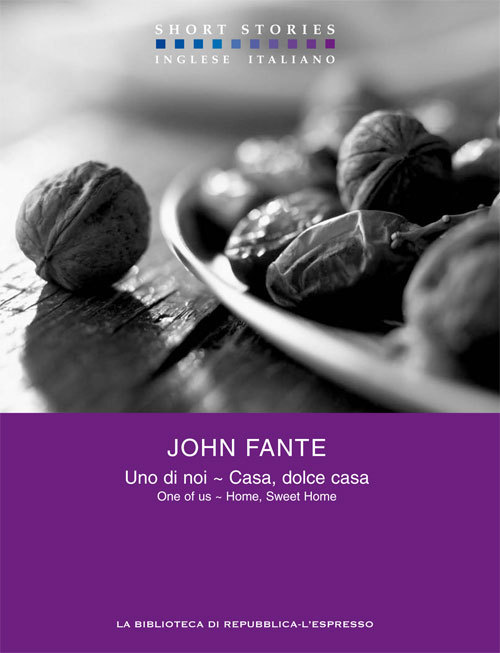 Uno di noi - Casa, dolce casa - One of Us - Home, sweet home (Short Stories#7) John Fante