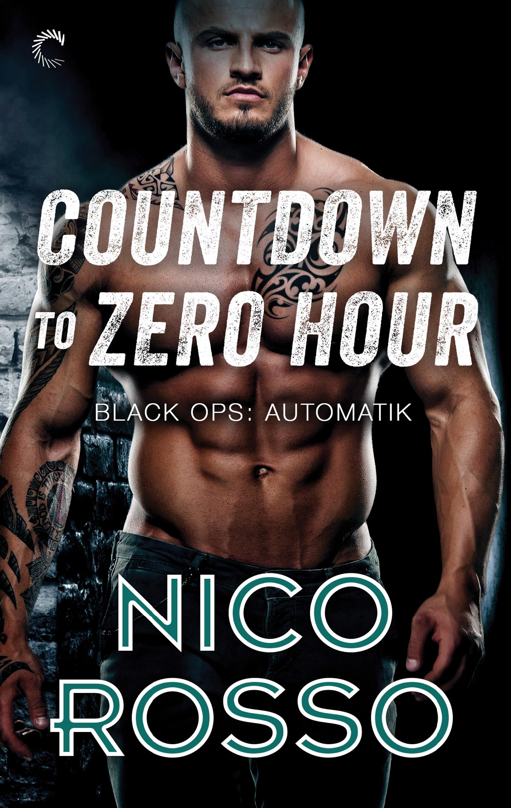 Countdown to Zero Hour (Black Ops: Automatik #1) Nico Rosso