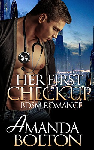 ROMANCE: BDSM: Her First Check Up (Alpha Male Dominance)  by  Amanda Bolton