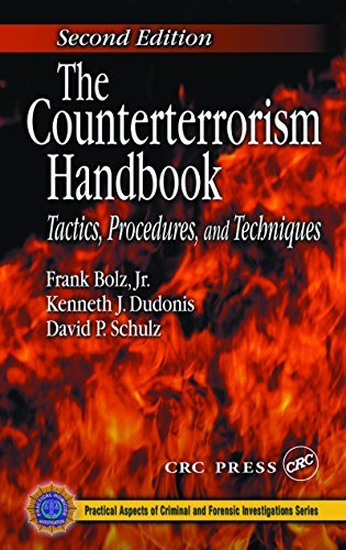 The Counterterrorism Handbook: Tactics, Procedures, and Techniques, Second Edition  by  Frank Bolz Jr.
