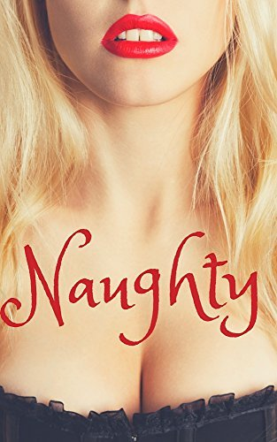Naughty (A Sexy Story Collection... 1,000+ pages!) Robin Fate