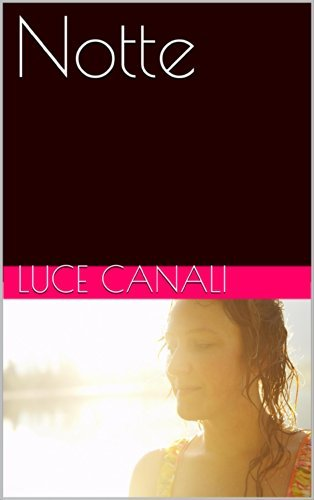 Notte (La colpa Vol. 1)  by  Luce Canali