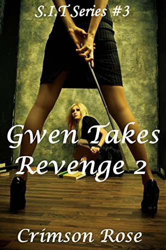 Gwen Takes Revenge 2 (S.I.T Series Book 3) Crimson Rose