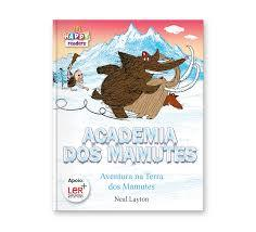Academia dos Mamutes  by  Neal Layton