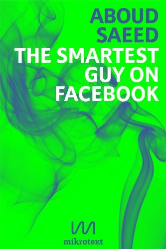 The Smartest Guy on Facebook. Status Updates from Syria  by  Aboud Saeed