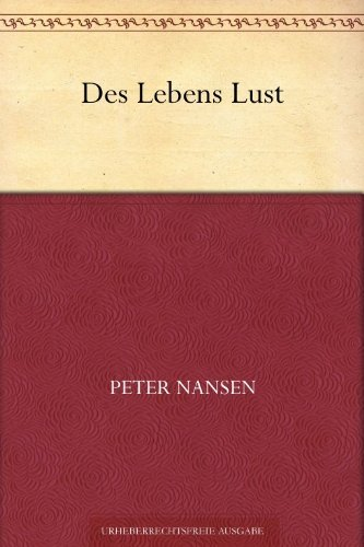 Des Lebens Lust  by  Peter Nansen