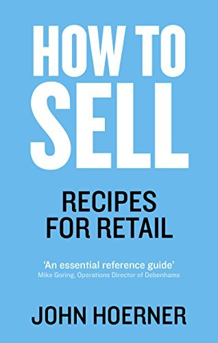 How to Sell: Recipes for Retail John Hoerner