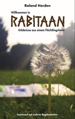 Willkommen in Rabitaan - Erlebnisse aus einem Flüchtlingsheim  by  Roland Herden