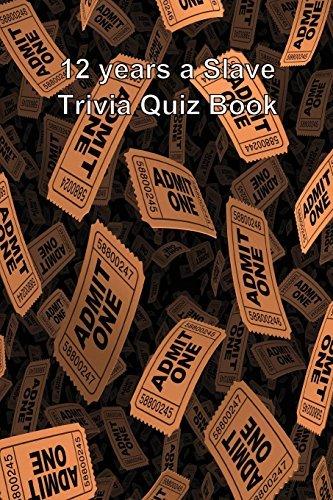 12 Years a Slave Trivia Quiz Book  by  Trivia Quiz Book