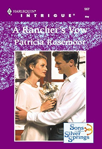 A Ranchers Vow  by  Patricia Rosemoor