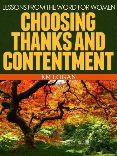 Choosing Thanks and Contentment  by  KM Logan