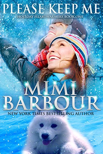 Please Keep Me (Holiday Heartwarmers Book 1) Mimi Barbour