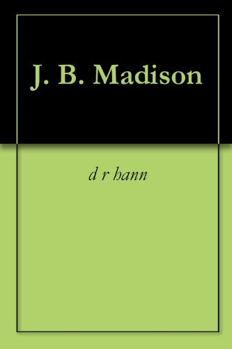 J. B. Madison  by  D R Hann