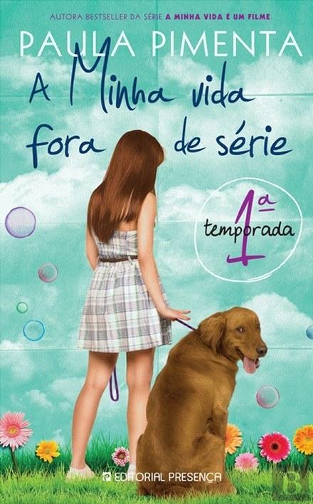 A Minha Vida Fora de Série - 1ª temporada (A Minha Vida Fora de Série, #1)  by  Paula Pimenta