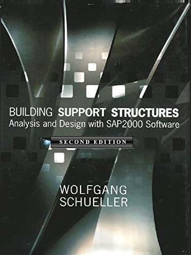 Building Support Structures, 2nd Ed.: Analysis and Design with SAP2000 Software  by  Wolfgang Schueller