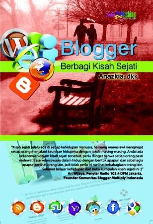Blogger Berbagi Kisah Sejati  by  Anazkia