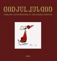 God Jul Luj Dog: samlade julteckningar  by  Jan Berglin, Maria Berglin