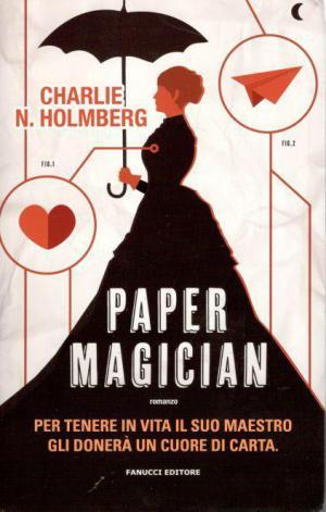 Paper Magician  by  Charlie N. Holmberg
