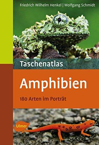 Taschenatlas Amphibien: 180 Arten im Porträt Friedrich Wilhelm Henkel