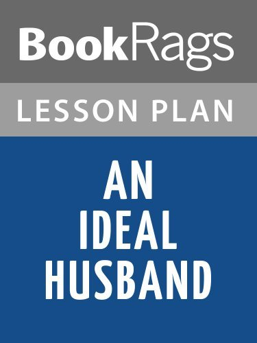 An Ideal Husband Lesson Plans  by  BookRags