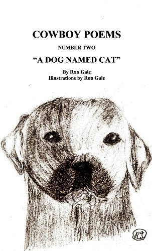A Dog Named Cat (Cowboy Poems Book 2) Ron Gale