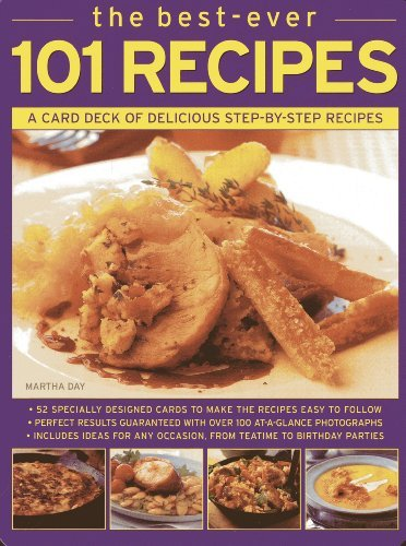 The Best-Ever 101 Recipes: A Card Deck of Delicious Step-By-Step Recipes Martha Day