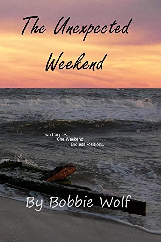 The Unexpected Weekend (The Hot Tub Series Book 1) Bobbie Wolf