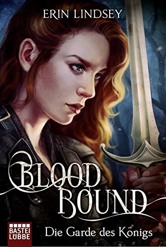 Die Garde des Königs (Bloodbound, #1) Erin Lindsey