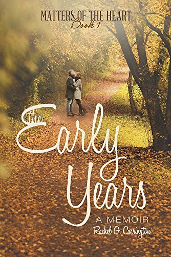 The Early Years: A Memoir Rachel G. Carrington