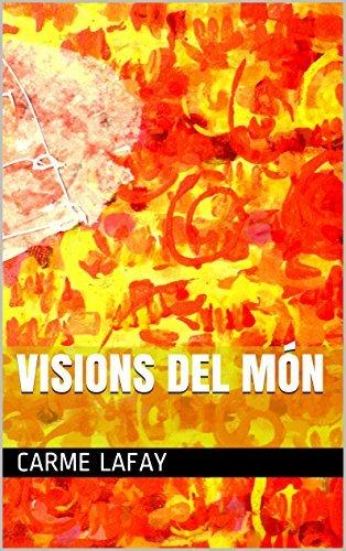 VISIONS DEL MÓN (LAFAY EBOOKS Book 5) (Catalan Edition)  by  Carme Lafay