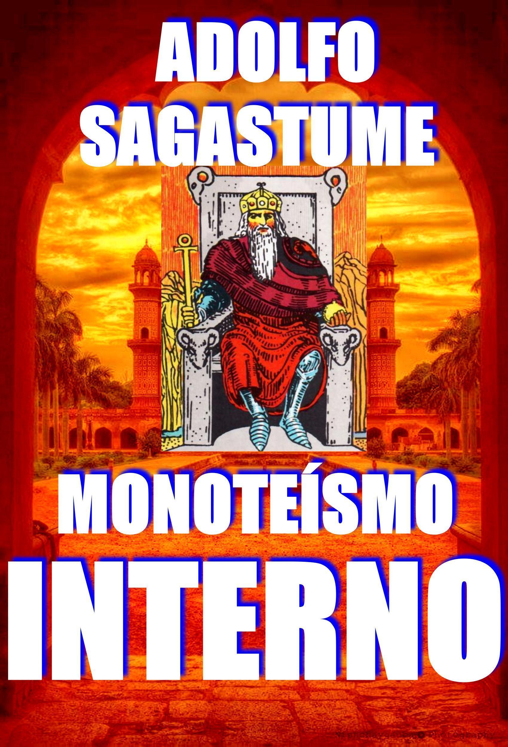 Monoteísmo Interno Adolfo Sagastume