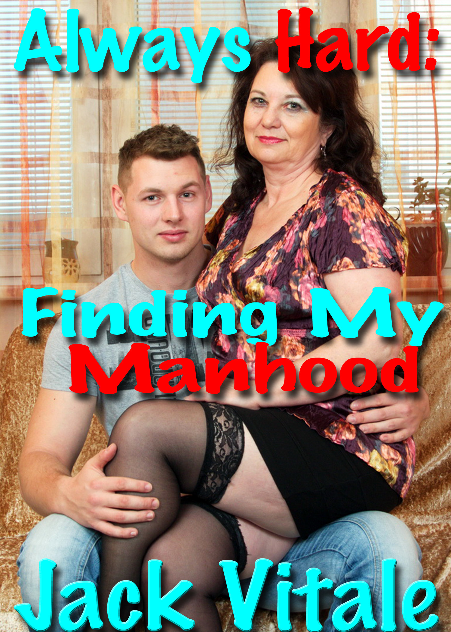 Always Hard: Finding My Manhood  by  Jack Vitale