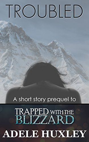 Troubled: 3.5 A short story prequel  by  Adele Huxley