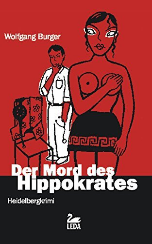 Der Mord des Hippokrates: Heidelberg-Krimi Wolfgang Burger