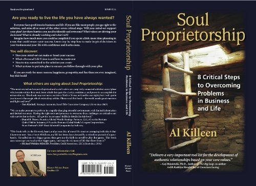 Soul Proprietorship 8 Critical Steps to Overcoming Problems in Business and Life Al Killeen