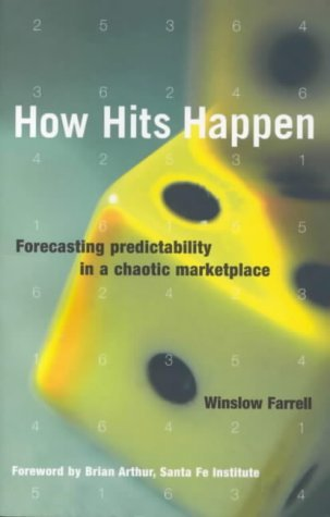 How Hits Happen: Forecasting Predictability in a Chaotic Marketplace Winslow Farrell