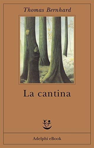 La cantina: Una via di scampo Thomas Bernhard