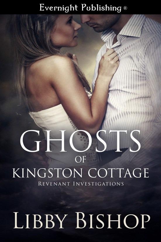 Ghosts of Kingston Cottage (Revenant Investigations #1) Libby Bishop