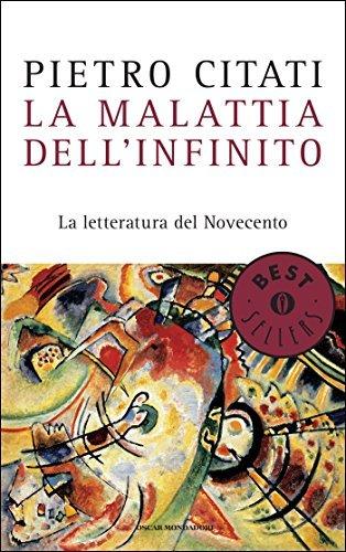 La malattia dellinfinito: La letteratura del Novecento  by  Pietro Citati